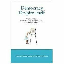 Democracy-Despite-Itself-Why-a-System-That-Shouldn-039-t-Work-at-All-Works-So-Well