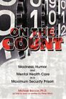 on The Count Madness Humor and Mental-health Care in a Maximum-security P