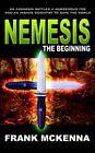 Nemesis The Beginning by Frank McKenna 9781418443733 Paperback 2004