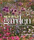 The New Wild Garden: Natural-Style Planting and Practicalities by Ian Hodgson (Hardback, 2016)