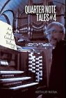 Quarter Note Tales #4: An Axel Crochet Trilogy by Arthur Wenk (Hardback, 2013)