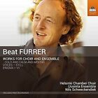 Beate Furrer: Works for Choir and Ensemble (CD, Jul-2016, Toccata Classics)