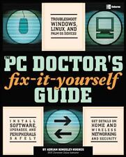 The PC Doctor's Fix It Yourself Guide by Adrian Kingsley-Hughes (2004,...