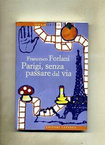 Francesco-Forlani-PARIGI-SENZA-PASSARE-DAL-VIA-Editori-Laterza-2013-1A-ED