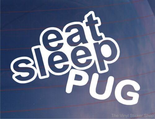 EAT SLEEP PUG Funny EURO Peugeot Car//Van//Window//Bumper//Laptop Sticker//Decal