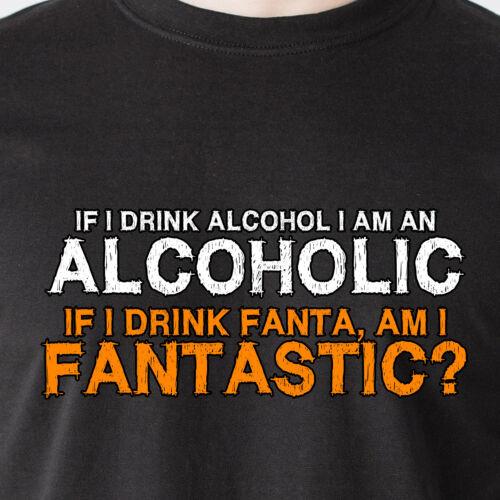 if i drink alcohol i am an alcoholic am i retro Funny T-Shirt if i drink fanta