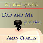 Dad and Me Go to School by Aman V Charles (Paperback / softback, 2006)
