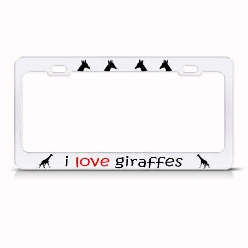 I LOVE GIRAFFE GIRAFFES ANIMAL Metal License Plate Frame Tag Holder Two Holes