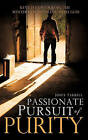 Passionate Pursuit of Purity by Joyce Farrell (Paperback / softback, 2010)