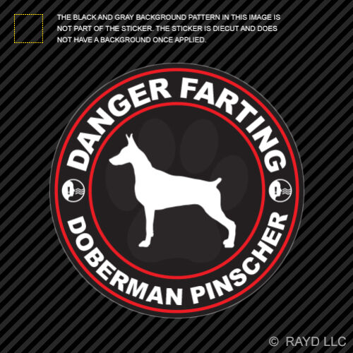 Danger Farting Doberman Pinscher Sticker Decal Self Adhesive Vinyl dog canine