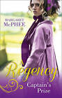 A Regency Captain's Prize: The Captain's Forbidden Miss / His Mask of Retribution by Margaret McPhee (Paperback, 2016)