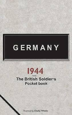 Germany 1944: A British Soldier's Pocketbook (Reliving History), , Very Good Boo