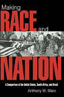 Making Race and Nation: A Comparison of South Africa, the United States, and Brazil by Anthony W. Marx (Paperback, 1998)