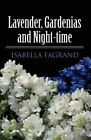 Lavender, Gardenias and Night-Time by Isabella Fagrand (Paperback / softback, 2012)