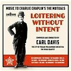 Carl Davis - Loitering Without Intent: Music for Chaplin's Mutual Films, 1916-1917 (2015)