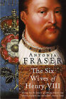The Six Wives of Henry VIII by Antonia Fraser (Paperback, 2002)