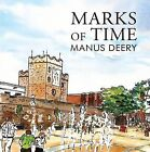 Marks of Time by Manus Deery (Paperback, 2013)