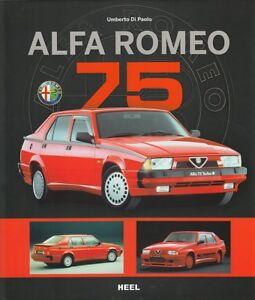 Paolo: Alfa Romeo 75 Typen-Buch/Mod<wbr/>elle/Geschicht<wbr/>e/Kaufberatung<wbr/>/Handbuch/Tech<wbr/>nik