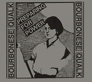 Bourbonese Qualk-Preparing For Power CD NEUF