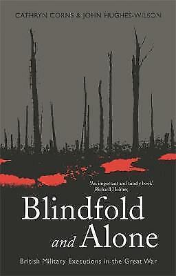 Blindfold and Alone: British Military Executions in the Great War
