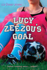 Lucy Zeezou's Goal by Liz Deep-Jones (Paperback, 2008)
