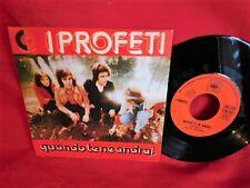 I PROFETI Quando te ne andrai 45rpm 7' PS 1974 ITALY MINT