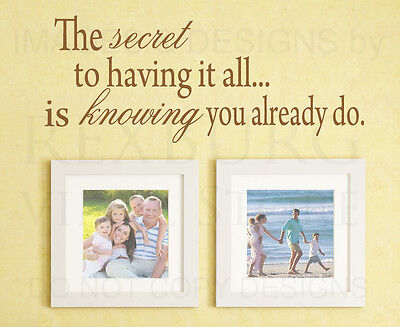 Wall Sticker Decal Quote Vinyl Art Saying The Secret to Having it All Family F64