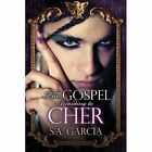 The Gospel According to Cher by S a Garcia (Paperback / softback, 2013)