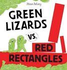Green Lizards vs. Red Rectangles by Steve Antony (Hardback, 2015)