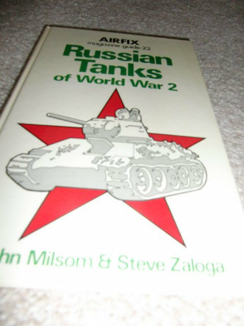 Airfix Magazine  Guide: No. 22: Russian Tanks of World War 2 by S. Zaloga,...HB