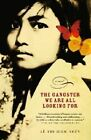 The Gangster We Are All Looking for 9780375700026 by Thi Diem Thuy Le Paperback