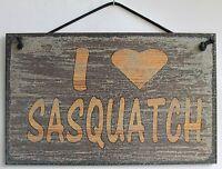 I Heart Sasquatch Sign Research Team Bigfoot Yeti Cabin Festival Gone Squatchin