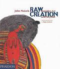 Raw Creation: Outsider Art and Beyond by John Maizels (Hardback, 1996)