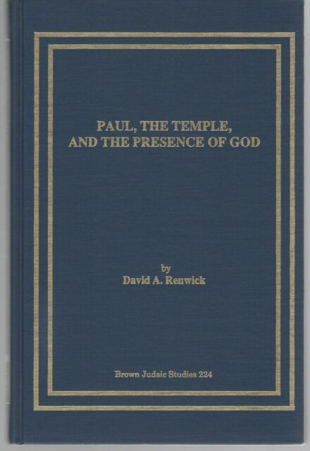Paul, the Temple, and the Presence of God by David A. Renwick 1991 Hardcover