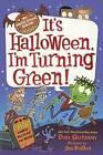 It's Halloween, I'm Turning Green! by Dan Gutman (Hardback, 2013)
