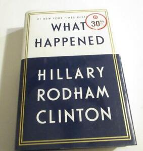 WHAT HAPPENED-HILLARY RODHAM CLINTON-HARDBACK WITH DJ-ORG 30.