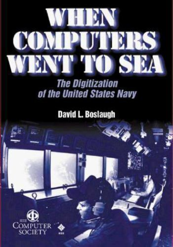 When Computers Went to Sea: The Digitization of the United States Navy [Perspect