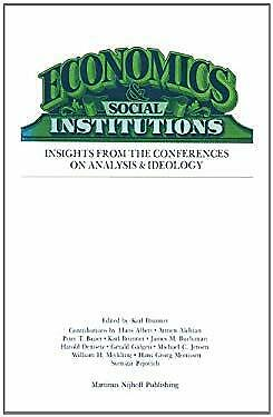 Economics and Social Institutions by Brunner, K.