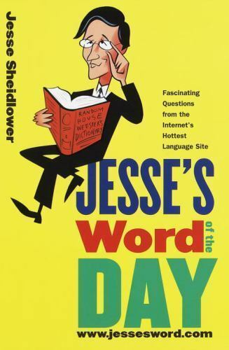 Jesse's Word of the Day : From Abacinate to Yonic by Jesse Sheidlower