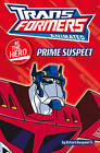 Transformers  Animated - Be the Hero: Prime Suspect by HarperCollins Publishers (Paperback, 2009)