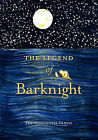 The Legend of Barknight: A Thanksgiving Story for Pets by The McConnell Family (Paperback / softback, 2008)