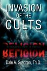 Invasion of The Cults 9781436313681 by Dale a Th D Scadron Hardback
