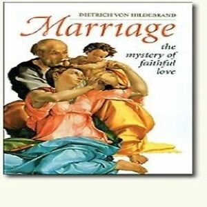 Marriage-The-Mystery-of-Faithful-Love-Dietrich-von-Hildebrand-Paperback