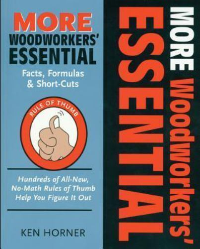 More Woodworkers\' Essential Facts, Formulas and Short-Cuts ...