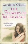 The Flowers of Ballygrace by Geraldine O'Neill (Paperback, 2006)