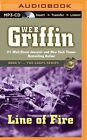 Line of Fire by W E B Griffin (CD-Audio, 2014)