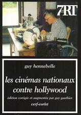 LES CINÉMAS NATIONAUX CONTRE HOLLYWOOD PAR GUY HENNEBELLE ÉDIT. CERF 7e ART 2004