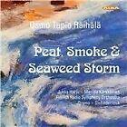Osmo Tapio Raihala - Osmo Tapio Räihälä: Peat, Smoke & Seaweed Storm (2014)