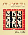 Social Cognition: Making Sense of People by Ziva Kunda (Paperback, 1999)