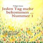 Jeden Tag mehr bekommen... von Holger Jonas (2010, Taschenbuch)